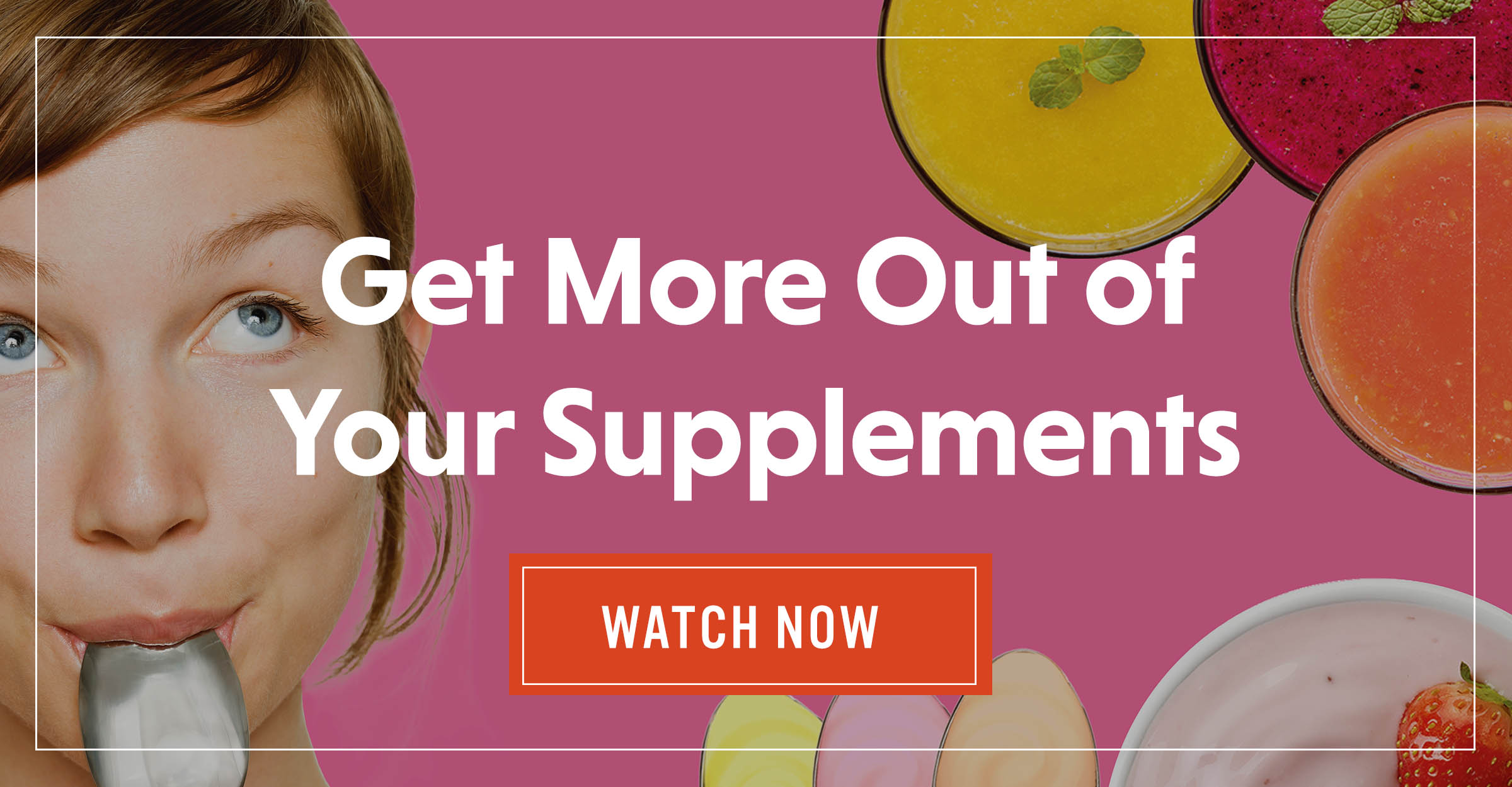 Get More Out of Your Supplements CTA Wide